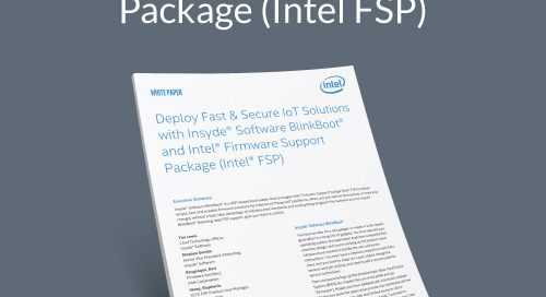 Deploy Fast & Secure IoT Solutions with Insyde Software BlinkBoot and Intel® Firmware Support Package (Intel® FSP)