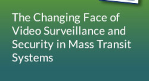 The Changing Face of Video Surveillance and Security in Mass Transit Systems