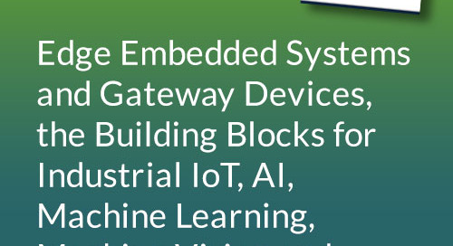Edge Embedded Systems and Gateway Devices: Building Blocks for Industrial IoT, AI, Machine Learning, Machine Vision, and Digital Twin Tec