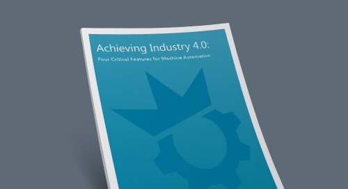 Achieving Industry 4.0: Four Critical Features for Machine Automation