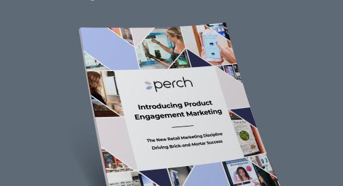 Introducing Product Engagement Marketing — The New Retail Marketing Discipline Driving Brick-and-Mortar Success