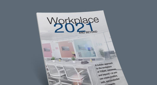 Workplace 2021 and Beyond
