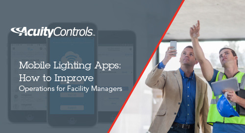 Mobile Lighting Apps: How to Improve Operations for Facility Managers