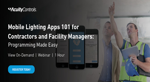 Mobile Lighting Apps 101 for Contractors & Facility Managers [On-Demand Webinar]