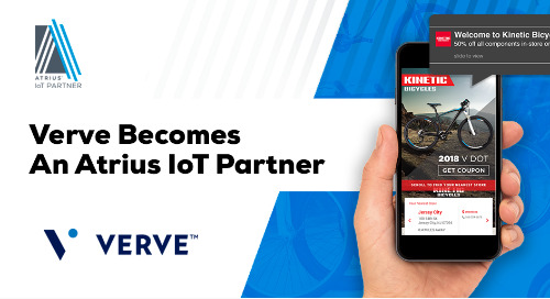 Verve™ Adds Atrius™ IoT Solutions to Its Location-Based Mobile Marketing Platform