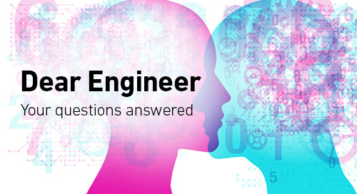 """Dear Engineer"" - Your questions; submitted by engineers, answered by engineers"