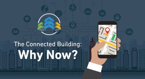 The Connected Building: Why Now