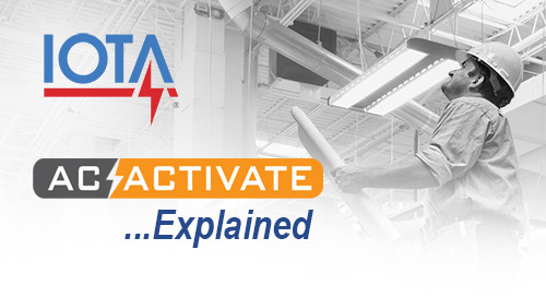 How IOTA® AC Activate Saves Time and Money on the Jobsite