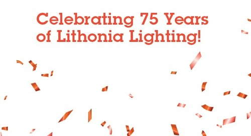 From Garage Start-up to Industry Leader: Lithonia Lighting Celebrates 75 Years of Lighting Expertise