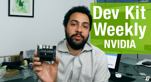 Dev Kit Weekly - NVIDIA Jetson Nano