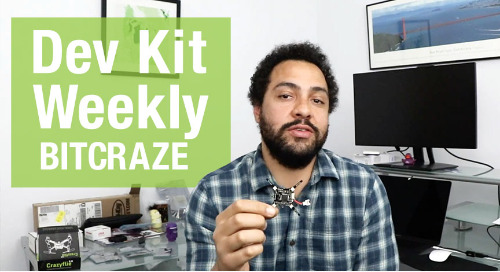Dev Kit Weekly – Bitcraze.io Crazyflie 2.0 Drone Development Kit