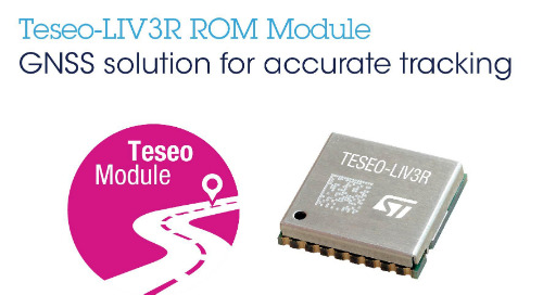 STMicro Launches FCC-certified, ROM-based Teseo-LIV3R GNSS Module