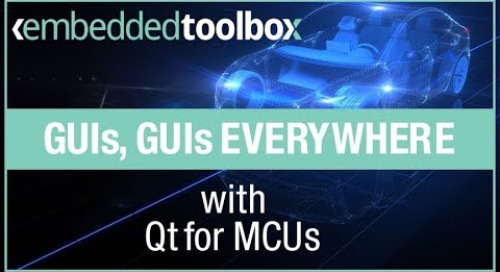 Embedded Toolbox: GUIs, GUIs Everywhere with Qt for MCUs