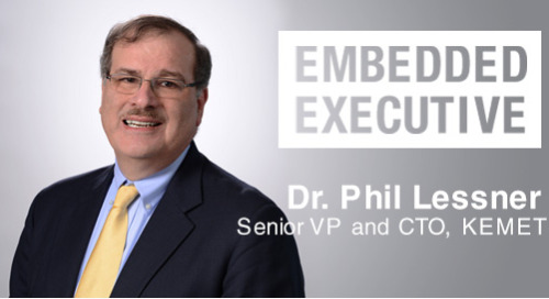 Embedded Executive: Dr. Phil Lessner, Senior VP and CTO, KEMET