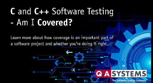 C and C++ Software Testing – Am I Covered?