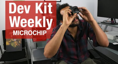 Dev Kit Weekly – Microchip Hello FPGA Kit