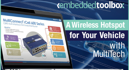 Embedded Toolbox: A Wireless Hotspot for Your Vehicle with MultiTech's MultiConnect® rCell 600