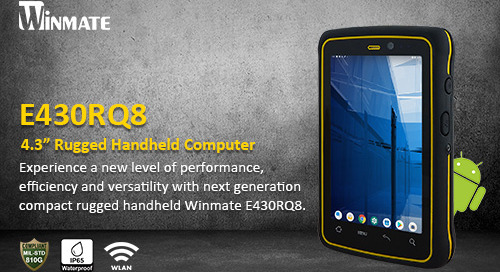 Winmate's Next Generation E430RQ8 Rugged Handheld Computer with Qualcomm Snapdragon 660