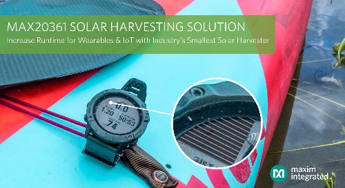 Maxim Integrated Announces Industry's Smallest Solar Harvesting Solution to Increase the Runtime of Wearable and IoT Applications
