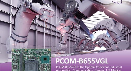 Portwell Announces PCOM-B655VGL, the Latest Addition to Its COM Express Product Portfolio