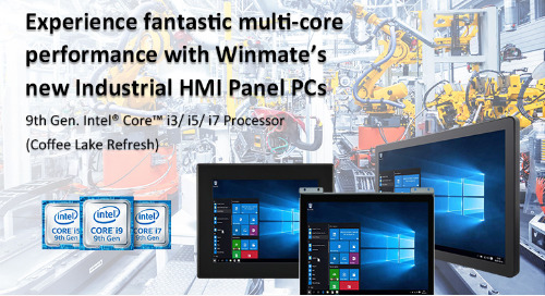 Winmate Industrial HMI Panel PCs Support 9th Gen. Intel Core i3/ i5/ i7 Processor (Coffee Lake Refresh)