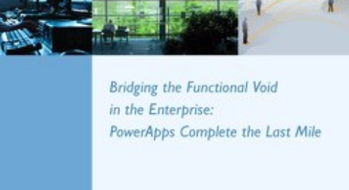 Bridging the Functional Void in the Enterprise: PowerApps Complete the Last Mile