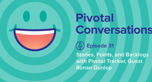 Stories, Points, and Backlogs with Pivotal Tracker, Guest Ronan Dunlop (Ep. 31)