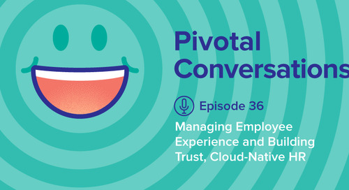 Managing Employee Experience and Building Trust, Cloud-Native HR (Ep. 36)
