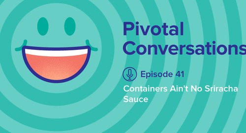 Containers Ain't No Sriracha Sauce (Ep. 41)