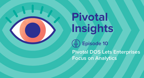 Pivotal DOS Lets Enterprises Focus on Analytics (Ep. 10)