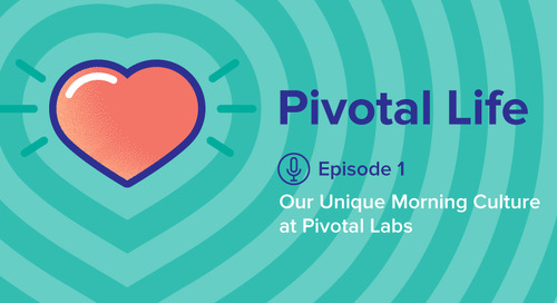 Our Unique Culture at Pivotal Labs (Ep. 1)