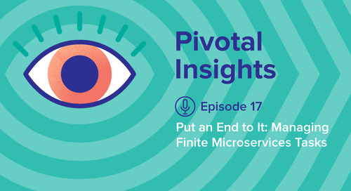 Put an End to It: Managing Finite Microservices Tasks (Ep. 17)