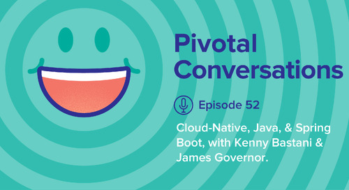 Cloud-Native, Java, & Spring Boot, with Kenny Bastani & James Governor (Ep. 52)