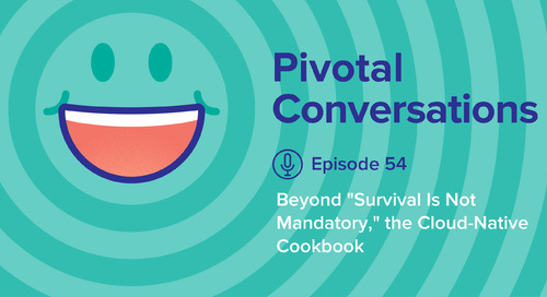 """Beyond """"Survival Is Not Mandatory,"""" the Cloud-Native Cookbook (Ep.54)"""