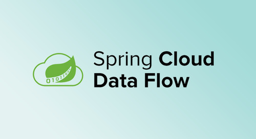 Announcing Spring Cloud Data Flow 1.2: Unified Service for Event-driven, Streaming, and Batch Data Pipelines
