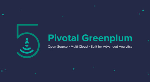 Meet Greenplum 5: The World's First Open-Source, Multi-Cloud Data Platform Built for Advanced Analytics