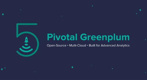Meet Greenplum 5: The World's First Open-Source, Multi-Cloud Data Platform Built for Advanced Analytics