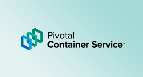 Secure, Multitenant Kubernetes in Minutes: Pivotal Container Service Goes GA