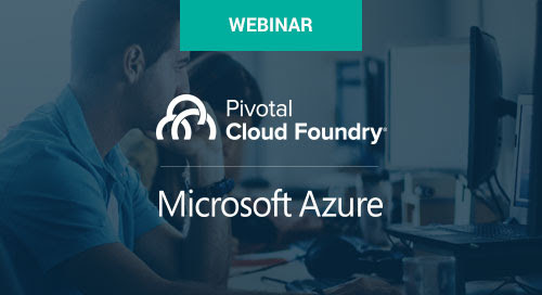 Apr 12 - Accelerate Digital Transformation with Pivotal Cloud Foundry on Azure Webinar