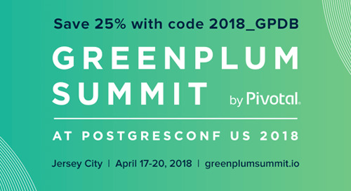 Use code 2018_GPDB to get a 25% discount when you register for Greenplum Summit
