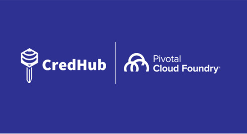 Enterprise Architects, It's Time to Learn How the CredHub Service Broker Applies the Principle of Least Privilege to Your Secrets.
