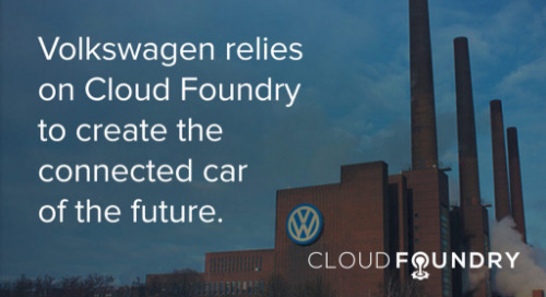Volkswagen Group Drives Multi-Cloud App Strategy with Cloud Foundry