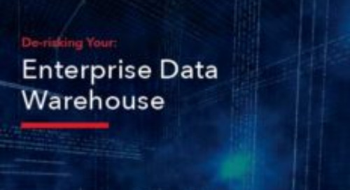 White Paper: De-Risking Your Enterprise Data Warehouse