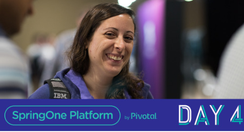 Your Pathway to the Cloud is Open; Day 4 at SpringOne Platform 2018
