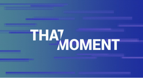 """That Moment, Episode 11: """"You have to love the process and the journey"""""""