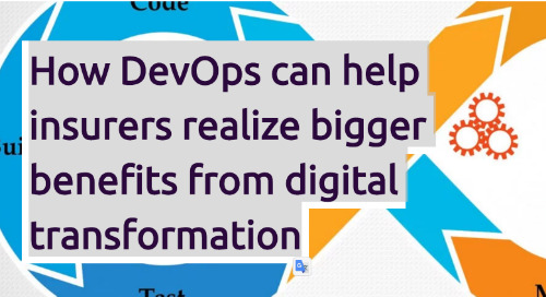 How DevOps Can Help Insurers Realize Bigger Benefits From Digital Transformation
