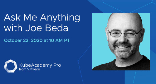 Oct 22 - Ask-Me-Anything with Joe Beda, Co-Creator of Kubernetes