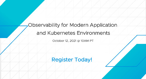 Oct 12 - Observability for Modern Application and Kubernetes Environments