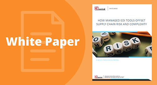 How Managed EDI Tools Offset Supply Chain Risk and Complexity