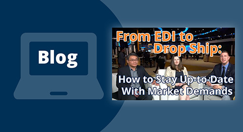 From EDI to Drop Ship: How to Stay Up-to-Date With Market Demands (New Supply Chain Research)